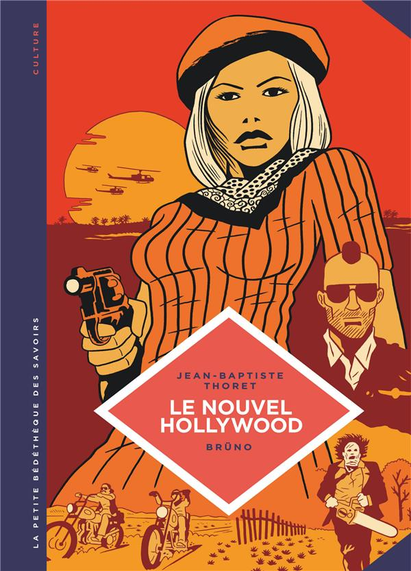 LE NOUVEL HOLLYWOOD. D'EASY RIDER A APOCALYPSE NOW
